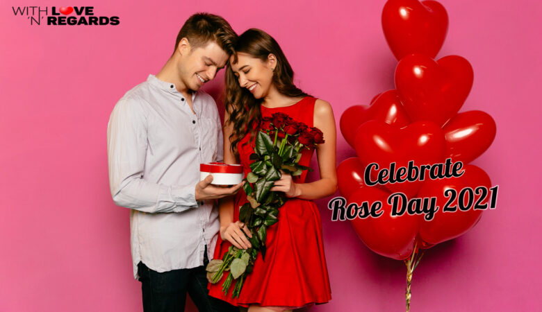 Celebrate Rose Day 2021 - Withlovenregards